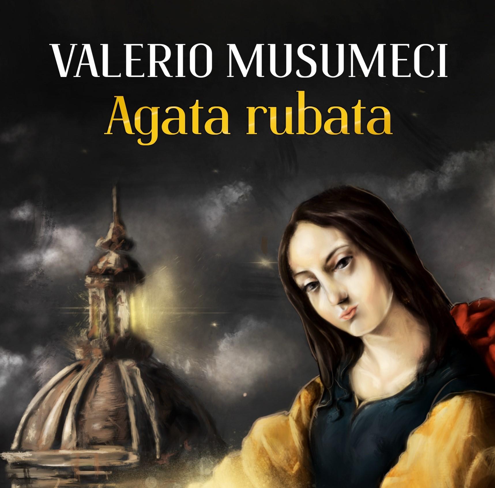 """Catania, novità in libreria: esce """"Agata rubata"""" di Valerio Musumeci"""