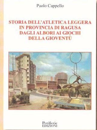 """Ragusa, al Rossitto si presenta il libro di Paolo Cappello """"Storia dell'atletica leggera in provincia di Ragusa"""""""