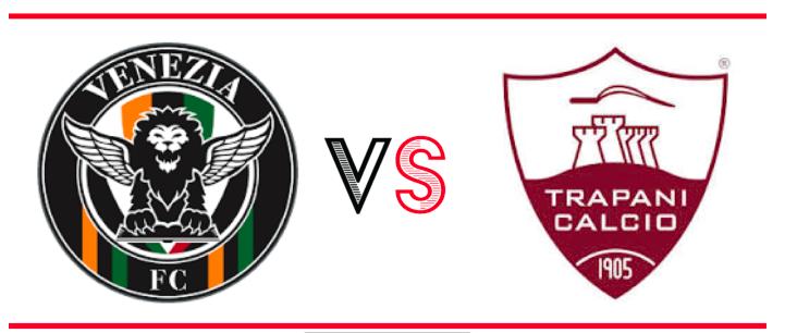 Serie B, Venezia Trapani vale la salvezza